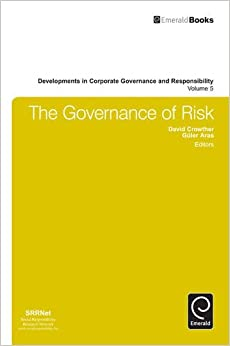 The Governance of Risk (Developments in Corporate Governance and Responsibility)