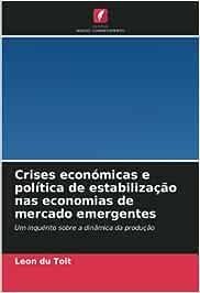 Crises económicas e política de estabilização nas economias de mercado emergentes: Um inquérito sobre a dinâmica da produção