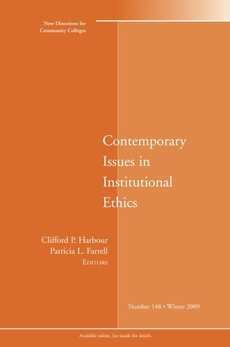 Contemporary Issues in Institutional Ethics: New Directions for Community Colleges, Number 148 (J-B CC Single Issue Community Colleges)
