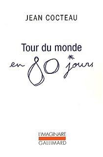 Tour du monde en 80 jours : Mon premier voyage par Cocteau