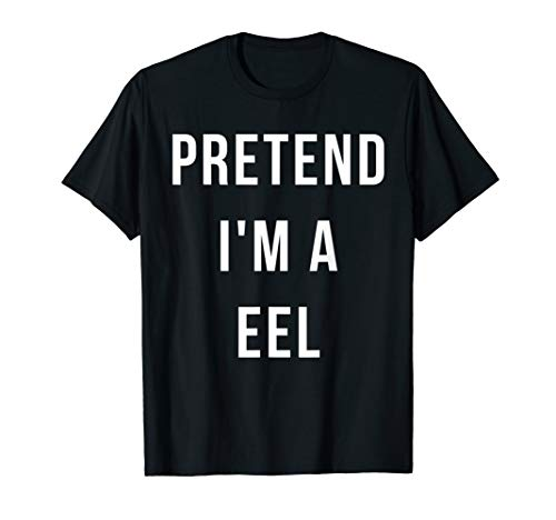 Pretend I'm A Eel Halloween Lazy Party Last Minute Costume -