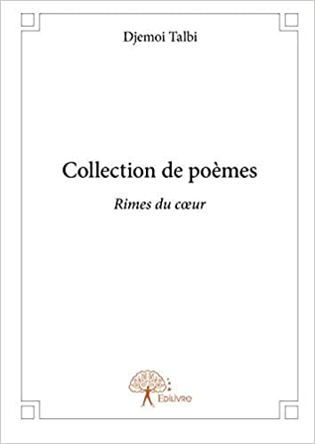 Collection de poèmes (French Edition): Djemoi Talbi: 9782332771889: Amazon.com: Books