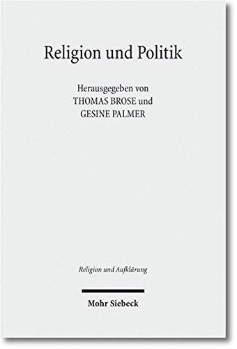 Religion und Politik: Das Messianische in Theologien, Religionswissenschaften und Philosophien des zwanzigsten Jahrhunderts (Religion und Aufklärung, Band 23)