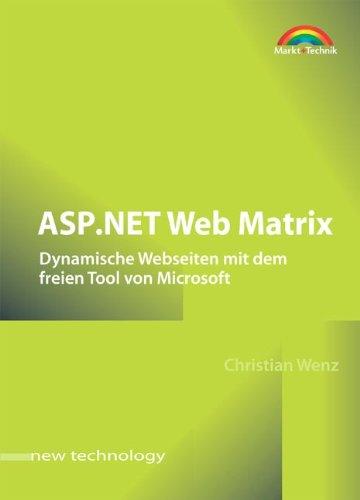 ASP.NET Web Matrix Dynamische Webseiten mit dem freien Tool von Microsoft (New Technology)