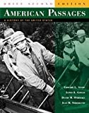 American Passages : A History of the United States, Complete Volume, Brief Edition, Ayers, Edward L. and Gould, Lewis L., 0618913971
