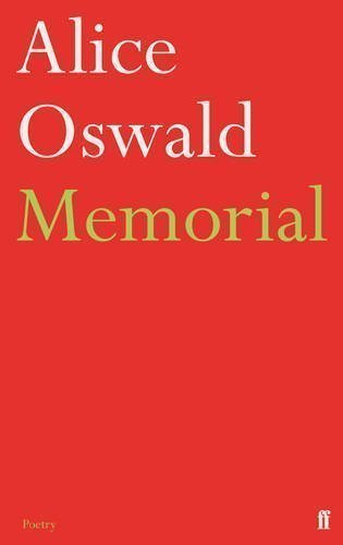 Memorial by Oswald, Alice (2012) (Oswald Alice By Memorial)