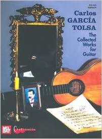 GARCIA TOLSA C. - Coleccion de Obras para 1 y 2 Guitarras ...