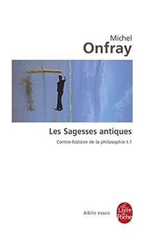 Contre-histoire de la philosophie, tome 1 : Les sagesses antiques par Onfray
