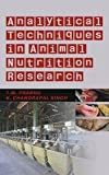 Analytical Techniques in Animal Nutrition Research, T.M. Prabhu, 9381450501