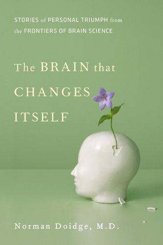 The Brain That Changes Itself: Stories of Personal Triumph from the Frontiers of Brain Science (James H. Silberman Books) by Norman Doidge (2007-03-15)