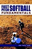 Fast-Pitch Softball Fundamentals (04) by Smith, Dick [Paperback (2004)]