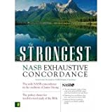 img - for The Strongest NASB Exhaustive Concordance (Strongest Strong's) book / textbook / text book