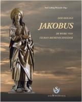 Der Heilige Jakobus im Werk von Tilmann Riemenschneider