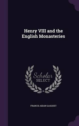 Download Henry VIII and the English Monasteries PDF