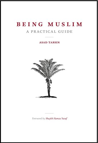 Being muslim a practical guide kindle edition by asad tarsin being muslim a practical guide by tarsin asad fandeluxe