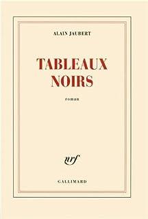 Tableaux noirs, Jaubert, Alain