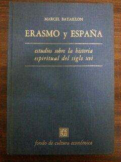 ERASMO Y ESPAÑA: Amazon.es: Marcel Bataillon, FONDO DE CULTURA ECONOMICA: Libros
