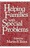 Helping Families with Special Problems, , 0876686358