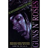 Guns n' Roses, Mick Wall, 1562829513