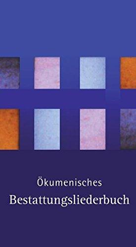 Ökumenisches Bestattungsliederbuch