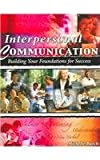 Interpersonal Communication : Building Your Foundations for Success, Coleman, Michelle Burch, 0757518729