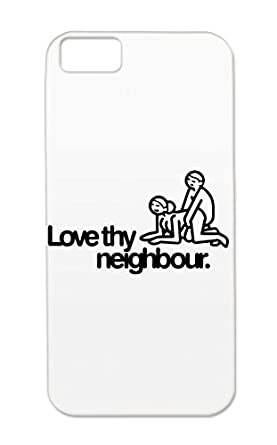 Shock Absorption Love Thy Neighbour For Iphone 5c Not Safe For Work