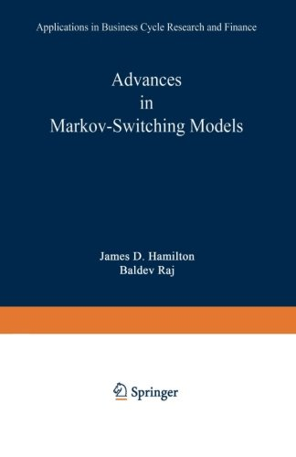Advances in Markov-Switching Models: Applications in Business Cycle Research and Finance (Studies in Empirical Economics
