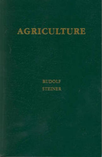 Agriculture: Spiritual Foundations for the Renewal of Agriculture