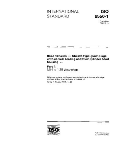 ISO 6550-1:1994, Road vehicles - Sheath-type glow-plugs with conical seating and their cylinder head housing - Part 1: M14 x 1,25 glow-plugs (M14 Head)