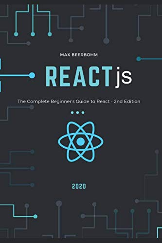 React js: The Complete Beginner's Guide to React - 2nd Edition (2020)