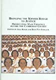 Bringing the Khmer Rouge to Justice : Prosecuting Mass Violence Before the Cambodian Courts, , 0773459944