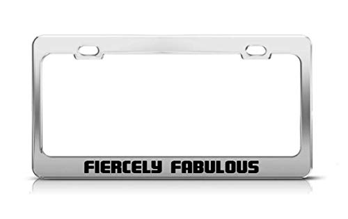 LLgLOOhOPPPJDh Fiercely Fabulous Supportive Funny Custom Metal Tag License Plate Frame -