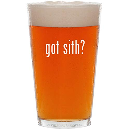 got sith? - 16oz All Purpose Pint Beer Glass