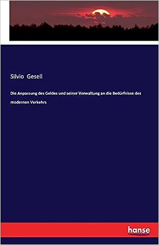 Book Die Anpassung Des Geldes Und Seiner Verwaltung an Die Bedurfnisse Des Modernen Verkehrs (German Edition)