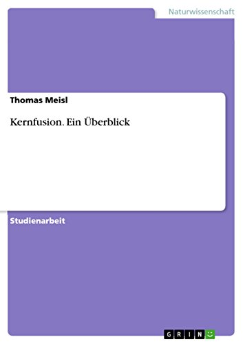 Kernfusion. Ein Überblick (German Edition)