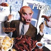Hog-Nothing Sacred-CD-FLAC-1996-FLACME Download
