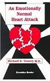 An Emotionally Normal Heart Attack, Richard D. Tenney, 1560725001