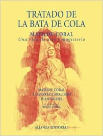 Tratado de la bata de cola / Treaty on The Coat Tails: Matilde Coral, Una Vida De Arte Y Magisterio