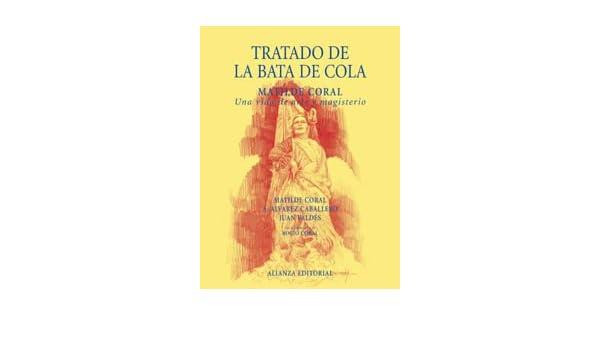 Tratado de la bata de cola / Treaty on The Coat Tails ...