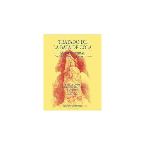 Tratado de la Bata de Cola: Matilde Coral, una vida de arte y magisterio (Libros Singulares (Ls))