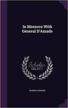 Book In Morocco With General D'Amade