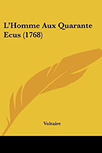 L'homme aux quarante écus par Voltaire