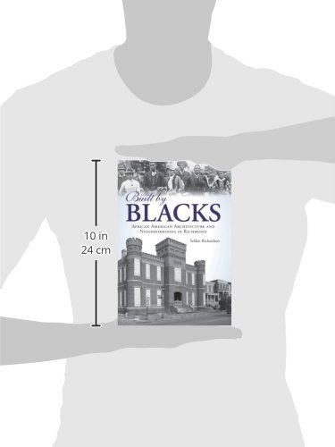 Built by Blacks: African American Architecture and Neighborhoods in Richmond (American Heritage)