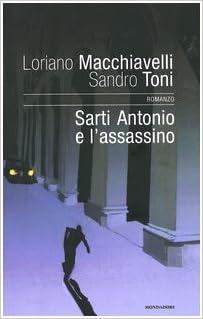 LORIANO MACCHIAVELLI/SANDRO TONI: SARTI ANTONIO E L'ASSASSINO