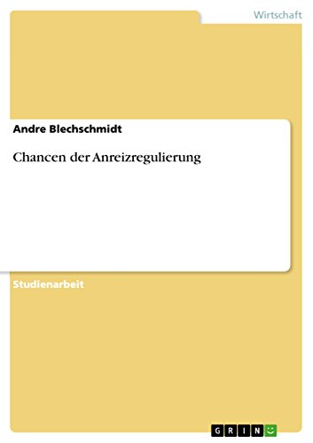 Chancen der Anreizregulierung (German Edition)