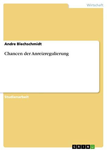 Chancen der Anreizregulierung (German Edition)