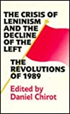 The Crisis of Leninism and the Decline of the Left 9780295971117
