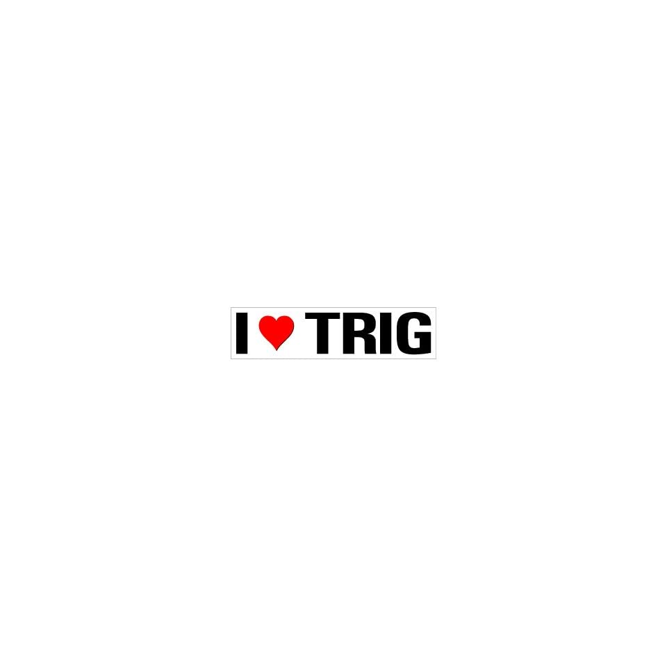 I Heart Love Trig   Window Bumper Sticker