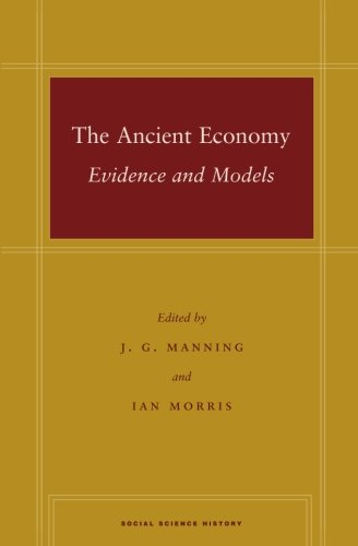 The Ancient Economy: Evidence and Models (Social Science History)