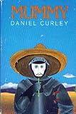 Mummy, Daniel Curley, 0395425077